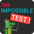 The Impossible Test!