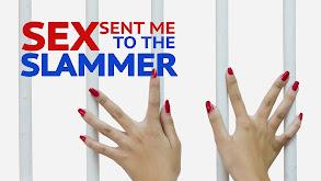 Sex Sent Me to the Slammer thumbnail