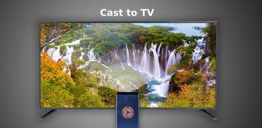 Cast to TV for Chromecast, Fire TV, Roku, Apple TV, Xbox One/360, DLNA, Smart TV