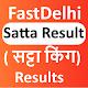 Fast Delhi Satta| Satta Result | Ghaziabad Gali APK