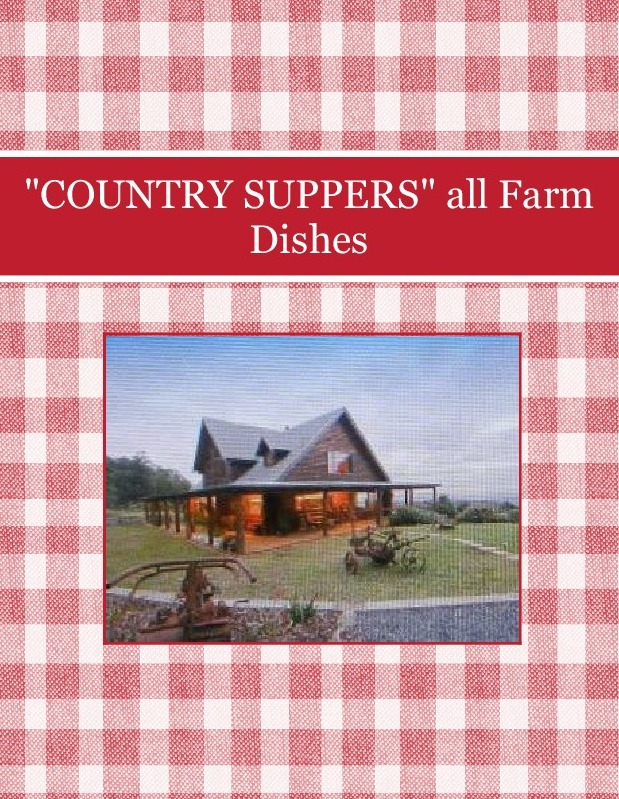 """""""COUNTRY SUPPERS"""" all Farm Dishes"""