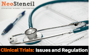 Clinical Trials: Issues and Regulation