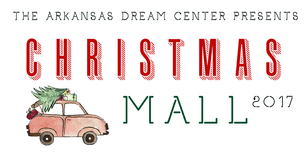 Logo that reads the Arkansas Dream Center presents Christmas Mall with Christmas tree in the text