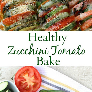 Healthy Zucchini Tomato Bake.