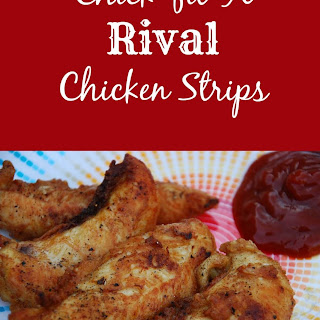 Chick-fil-A Rival Chicken Strips.