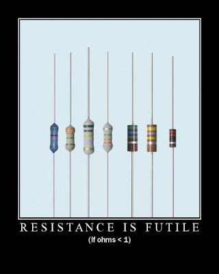 resistance is futile if ohms less than 1