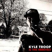 Kyle Troop & the Heretics