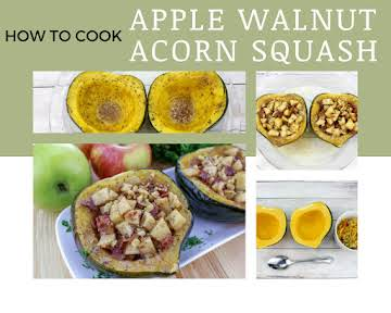 How to Cook Apple Walnut Acorn Squash