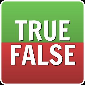 True | False