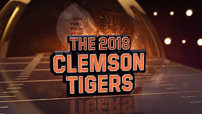 Greatest Ever: 2018 Clemson Tigers thumbnail
