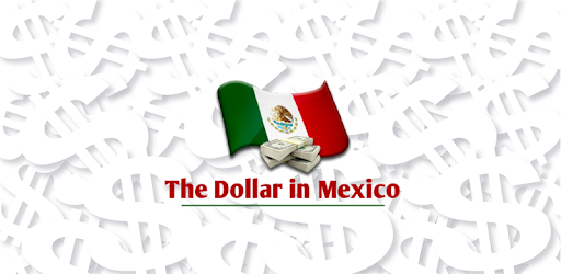 The Dollar In Mexico S On Google Play