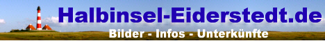 Halbinsel Eiderstedt - Bilder - Infos - Unterkünfte