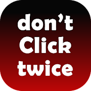 Don't Click Twice - A type of addictive Tap Game
