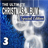 The Ultimate Christmas Album, Vol. 3 (Special Edition)