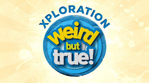 Xploration Weird but True thumbnail