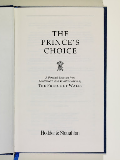 The Prince's choice : a personal selection from Shakespeare ; with an introduction by HRH The Prince of Wales.