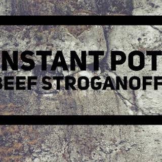 Instant Pot Beef Stroganoff.