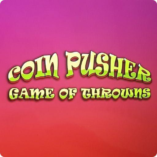 Coin Pusher: Game Of Throwns