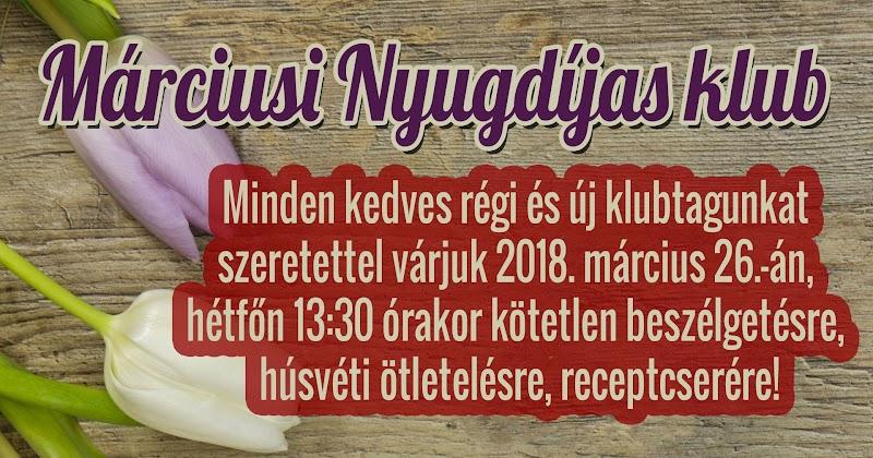 Márciusi Nyugdíjas klub 2018.03.26