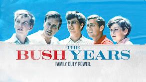 The Bush Years: Family, Duty, Power thumbnail