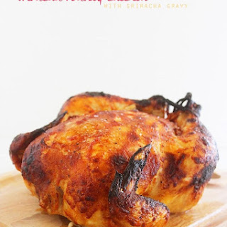 Crispy Sriracha Roasted Chicken with Sriracha Gravy.