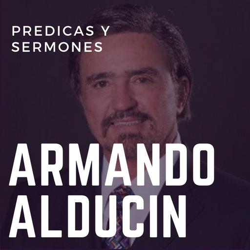 Armando Alducin Predicaciones y Sermones Gratis