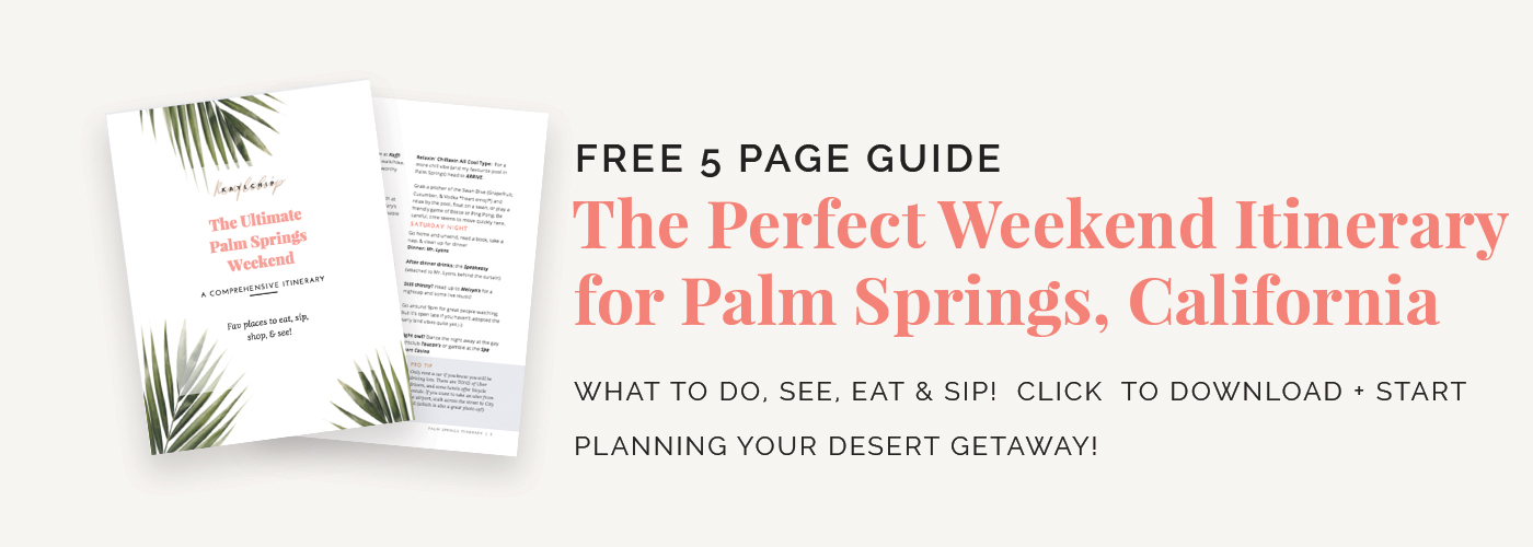 Palm Springs Weekend Itinerary