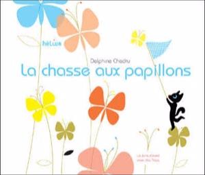 La chasse aux papillons - Delphine Chedru
