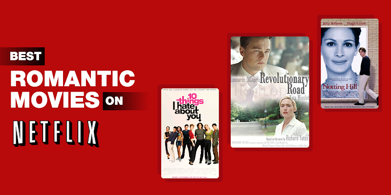 27 Best Romantic Movies On Netflix India | magicpin blog