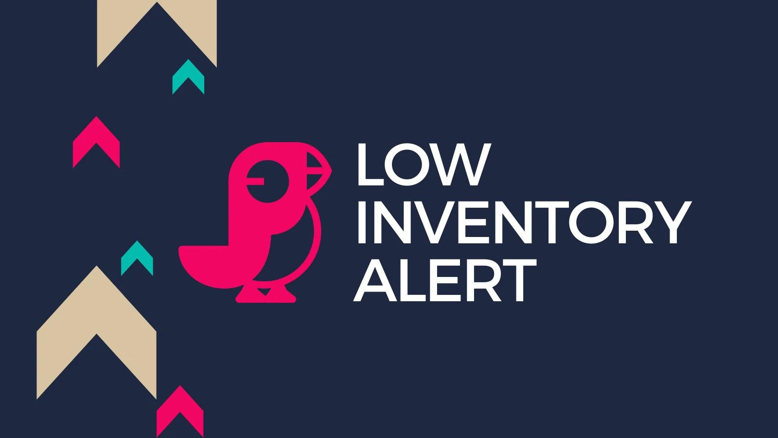 low inventory alert