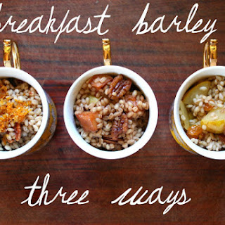 Breakfast Barley Three Ways