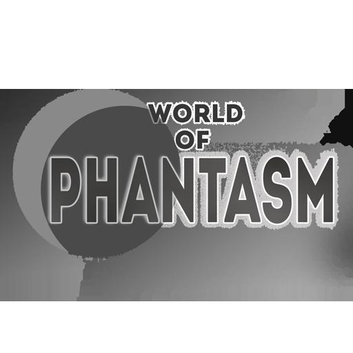World of Phantasm