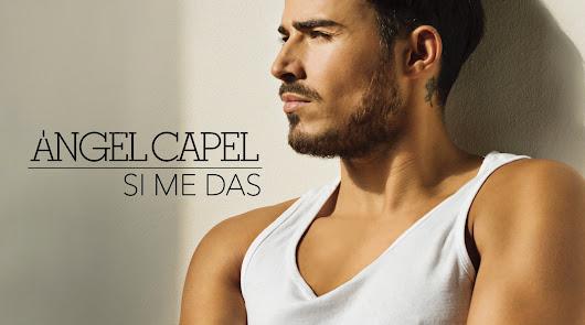 Ángel Capel estrena nuevo single: 'Si me das'