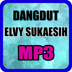 Download Lagu Elvy Sukaesih Lengkap By Mahatma Music Apk Latest Version V1 0 For Android Devices