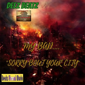 MY BAD.....SORRY ABOUT YOUR CITY Upload Your Music Free