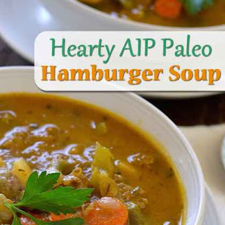 Hearty Low Carb AIP Paleo Vegetable Hamburger (Ground Beef) Soup Recipe
