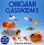 Photo: Origami Classroom II Nakano, Dokuohtei Japan Pubns (April 1994) Hardback 24 pp 6.2 x 6 ins ISBN 0870409387