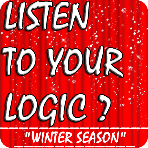 Listen to your logic?