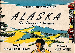 Photo: Alaska In Story And Picture.  Marguerite Henry (author), Whitman, 1943.
