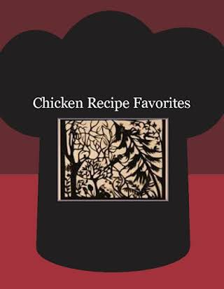 Chicken Recipe Favorites