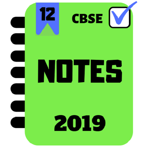 Class 12 Notes CBSE Ncert Solutions Notes 2019 Android APK Download Free By TechRokz