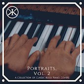 Portraits, Vol.2: A Collection of Classic Rock Piano Covers