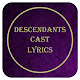 Descendants Cast Lyrics