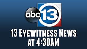 13 Eyewitness News at 4:30AM thumbnail