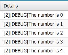 [2]|DEBUG| The number is 0.[2]|DEBUG| The number is 1.][2]|DEBUG| The number is 2.[2]|DEBUG| The number is 3.[2]|DEBUG| The number is 4.