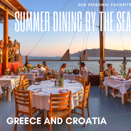 Our top restaurants by the sea: Greece and Croatia