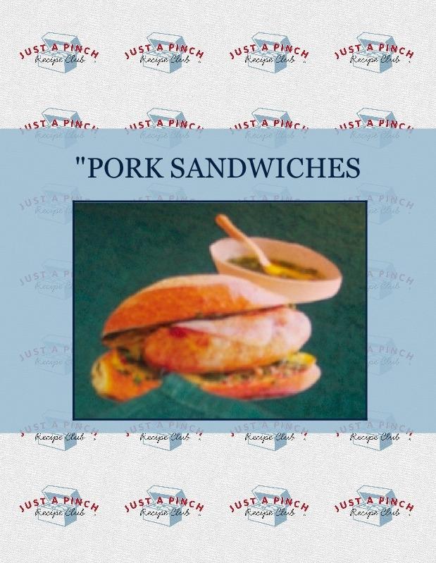 """""""PORK SANDWICHES"""