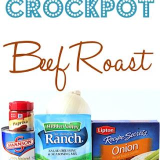Crock Pot Beef Roast Ranch Dressing Recipes.