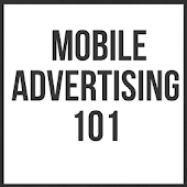 Mobile Advertising 101