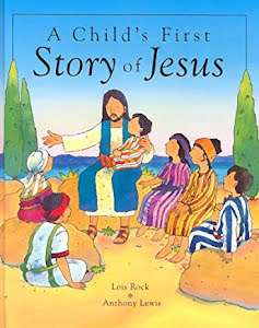 A CHILD'S FIRT STORY OF JESUS
